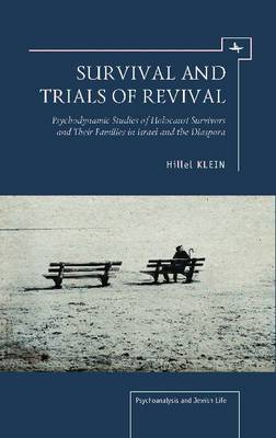 Survival and Trials of Revival: Psychodynamic Studies of Holocaust Survivors and Their Families in Israel and the Diaspora
