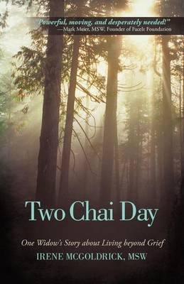 Two Chai Day: One Widow's Story about Living Beyond Grief