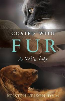 Coated with Fur: A Vet's Life