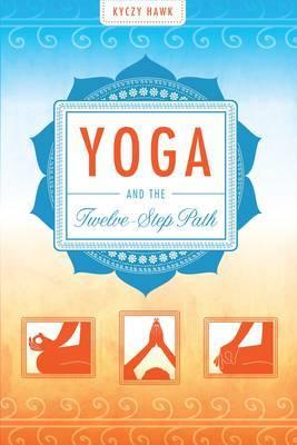 Yoga and the Twelve-Step Plan