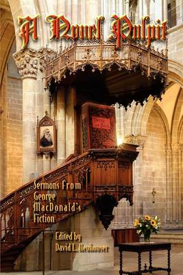 A Novel Pulpit: Sermons from George MacDonald's Fiction