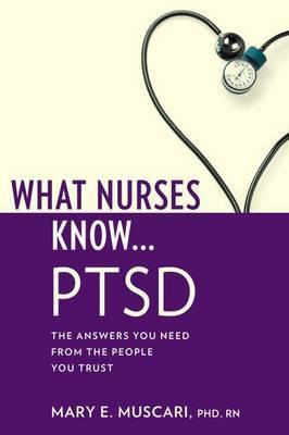 What Nurses Know... PTSD