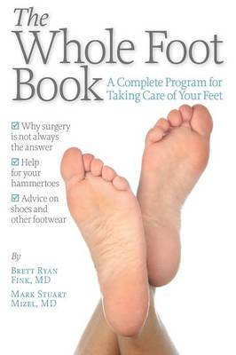 The Whole Foot Book: A Complete Program for Taking Care of Your Feet