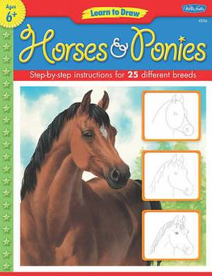 Learn to Draw Horses & Ponies  : Learn to Draw and Color 25 Favorite Horse and Pony Breeds, Step by Easy Step, Shape by Simple Shape!