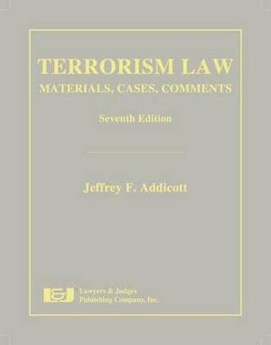 Terrorism Law: Materials, Cases, Comments