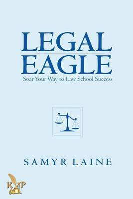 Legal Eagle: Soar Your Way to Law School Success