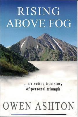 Rising Above Fog
