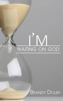 I'm Waiting on God