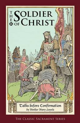 The Soldier of Christ: Talks Before Confirmation