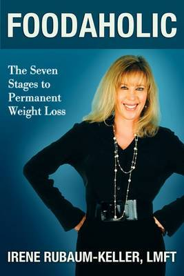 Foodaholic: The Seven Stages to Permanent Weight Loss