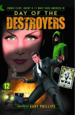Day of the Destroyers: Jimmie Flint, Agent X11 Must Save America Novel