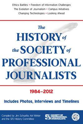 The History of the Society of Professional Journalists: 1984-2012