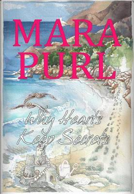 Why Hearts Keep Secrets: A Milford-Haven Novel, Book 3