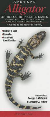 American Alligator of the Southern United States: A Guide to Its Natural History