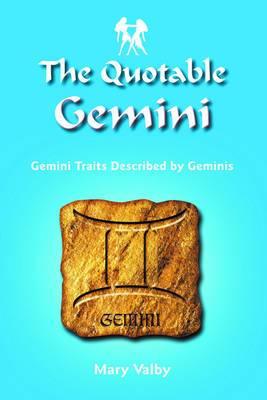 Quotable Gemini: Gemini Traits Described by Geminis