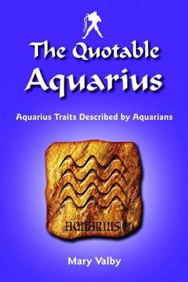 Quotable Aquarius: Aquarius Traits Described by Aquarians