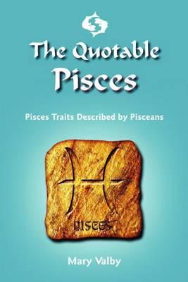 Quotable Pisces: Pisces Traits Described by Pisceans