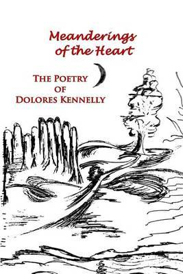 Meanderings of the Heart: The Poetry of Dolores Kennelly