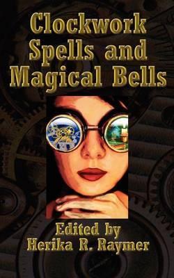 Clockwork Spells and Magical Bells
