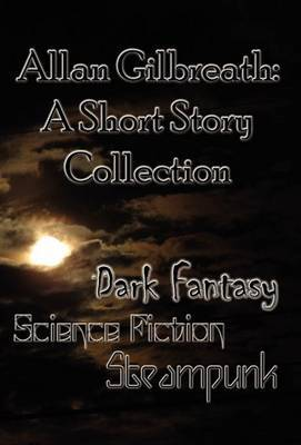 Allan Gilbreath: A Short Story Collection