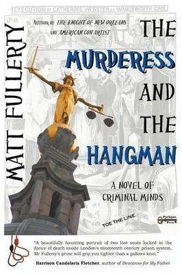 The Murderess and the Hangman: A Novel of Criminal Minds