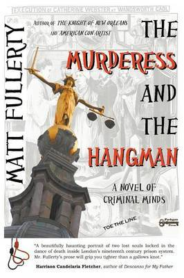 The Murderess and the Hangman: A Novel of Criminal Minds
