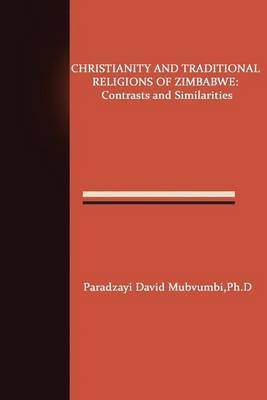Christianity and Traditional Religions of Zimbabwe: Contrasts and Similarities