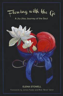 Flowing with the Go: A Jiu-Jitsu Journey of the Soul