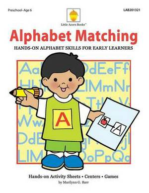 Alphabet Matching: Hands-On Alphabet Skills for Early Learners