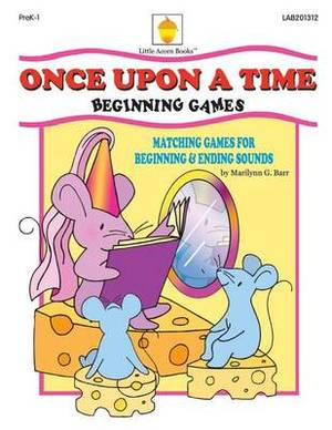 Once Upon a Time: Matching Games for Beginning & Ending Sounds
