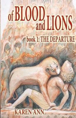 Of Blood and Lions: Book One: The Departure