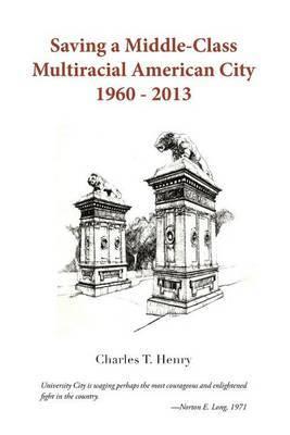 Saving a Middle-Class Multiracial American City 1960-2013