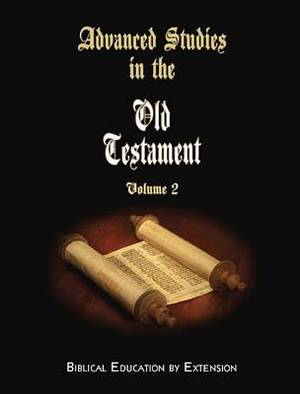 Advanced Studies in the Old Testament, Volume 2