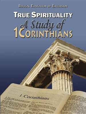 True Spirituality: A Study of 1 Corinthians