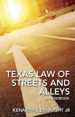 Texas Law of Streets and Alleys: A Handbook