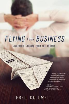Flying Your Business: Leadership Lessons from the Cockpit