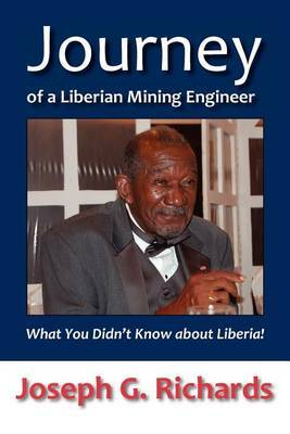 Journey of a Liberian Mining Engineer: What You Didn't Know about Liberia!