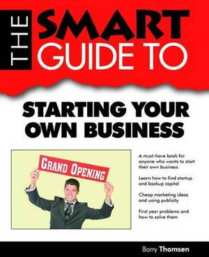 Smart Guide to Starting Your Own Business