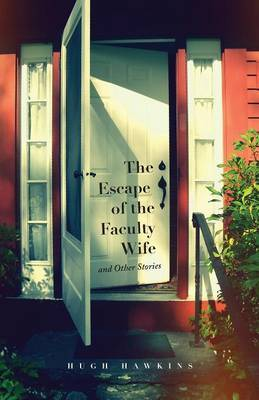 The Escape of the Faculty Wife and Other Stories