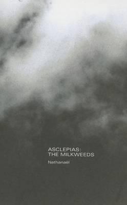 Asclepias: The Milkweeds