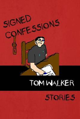 Signed Confessions: Stories