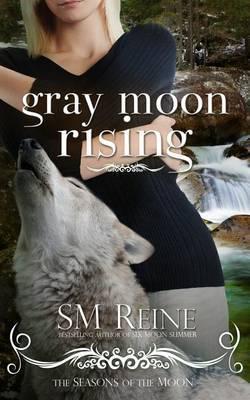 Gray Moon Rising: Seasons of the Moon