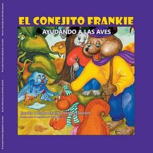 El Conejito Frankie: Ayudando a Las Aves