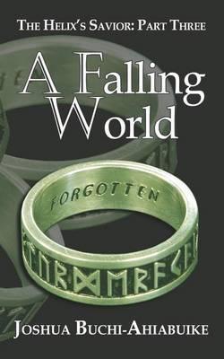 The Helix's Savior Part Three: A Falling World