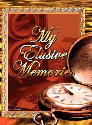 My Elusive Memories: An Essential Memory Loss Companion