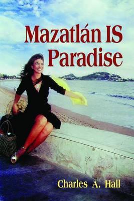Mazatlan Is Paradise