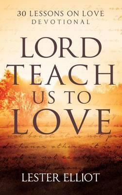 Lord, Teach Us to Love