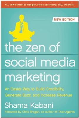 Zen of Social Media Marketing: An Easier Way to Build Credibility, Generate Buzz, and Increase Revenue