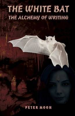 White Bat: The Alchemy of Writing