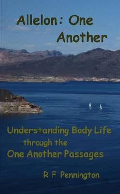 Allelon: One Another: Understanding Body Life Through the One Another Passages